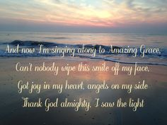 Something in the Water ~ Carrie Underwood This song has some of the best lyrics ever written.