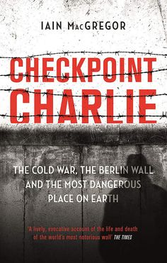 A powerful, fascinating, and ground-breaking history of Checkpoint Charlie, the military gate on the border of East and West Berlin where the United States and her allies confronted the USSR during the Cold War Berlin Wall, West Berlin, Checkpoint Charlie, Library Catalog, Online Library, Life And Death, Cold War, Nonfiction, Gate
