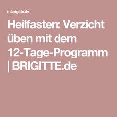 Heilfasten: Verzicht üben mit dem 12-Tage-Programm | BRIGITTE.de