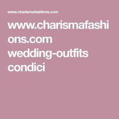 www.charismafashions.com wedding-outfits condici