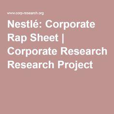 Nestlé: Corporate Rap Sheet | Corporate Research Project