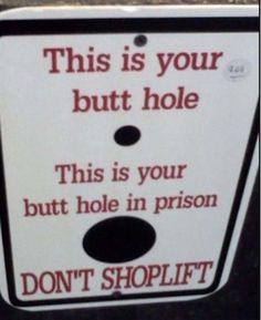 A little bit of vulgar, dry humor. I think id be leery about even shopping in a store with that sign lol. Funny Signs, Funny Memes, Jokes, Funny Humour, Funny Cartoons, Funny Videos, Lol, Funny As Hell, Hilarious Pictures