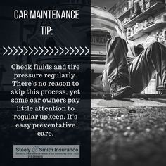 Car Maintenance Tip: Check fluids and tire pressure regularly. There's no reason to skip this process, yet some car owners pay little attention to regular upkeep. It's easy preventative care.  #Car #Maintenance #SteelyandSmith #Insurance