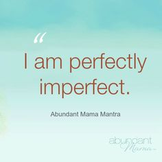 perfectly imperfect mantra