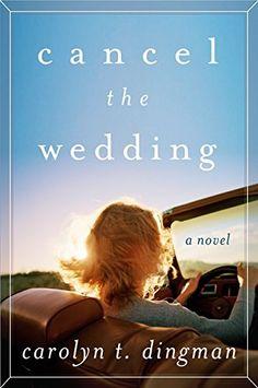 Cancel the Wedding: A Novel by Carolyn T. Dingman https://www.amazon.com/dp/0062276727/ref=cm_sw_r_pi_dp_0WUtxbY8RF6J2