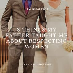 8 Things My Father Taught Me About Respecting Women