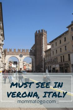 Everything you must see in Verona, Italy. mommatogo.com