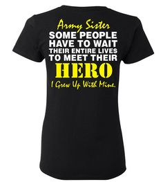 Army Sister T-Shirt Some People Have To Wait Their by ShirtMakers