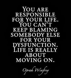 Quotes About Being Responsible | ... if you think some Moved On Quotes (Move On Quotes) above inspired you