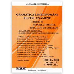 Gramatica limbii romane pentru examene. Volumul II. 3412 grile tematice, explicate si comentate. Editia 2018 revizuita si adaugita