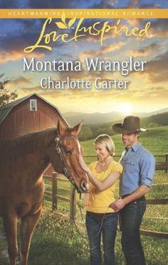 Montana Wrangler (Love Inspired) by Charlotte Carter, http://www.amazon.com/dp/B00BK0XH0E/ref=cm_sw_r_pi_dp_BnsDub1VQXTBS