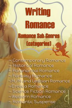 Writing romance? Here's a short list of sub-genres. Some have sub-genres of their own: http://www.fabfreelancewriting.com/blog/fiction-pays/kindle-romance-writer-weekly/