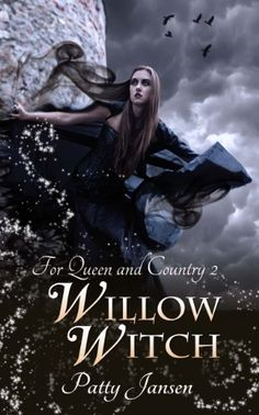 Willow Witch (For Queen and Country Book 2) eBook: Patty Jansen