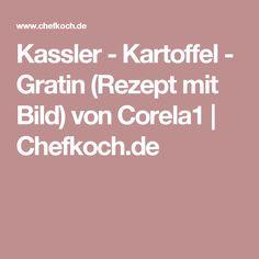 Kassler - Kartoffel - Gratin (Rezept mit Bild) von Corela1 | Chefkoch.de
