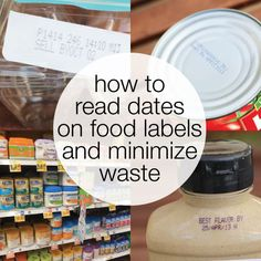 Stop Wasting Food! Tips for Reading Dates on Food Labels and Storing Food