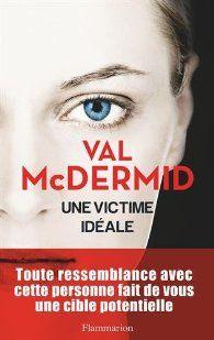 Critiques, citations, extraits de Une victime idéale de Val McDermid. C'est une Val McDermid en grande forme littéraire que j'ai eu le plais...