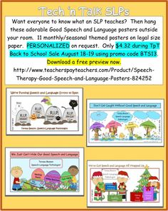 """PERSONALIZED Speech Language Pathology posters.  11 posters.....When hung outside your room these are a cute, fun way of letting school faculty and staff know what skill areas SLPs address.  We do more than just """"speech"""". http://www.teacherspayteachers.com/Product/Speech-Therapy-Good-Speech-and-Language-Posters-824252"""