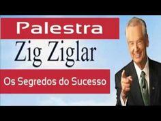 ZIG ZIGLAR, Os Segredos do Sucesso , motivação,sucesso, autoestima