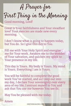 Bible Verses About Faith:A prayer for first thing in the morning Prayer Times, Prayer Scriptures, Bible Prayers, Faith Prayer, God Prayer, Power Of Prayer, Healing Prayer, Prayer Room, Catholic Prayer For Healing
