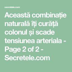 Această combinație naturală îți curăță colonul și scade tensiunea arteriala - Page 2 of 2 - Secretele.com Feng Shui, Health And Wellness, Cancer, Math, Pandora, Plant, Health Fitness, Math Resources, Mathematics