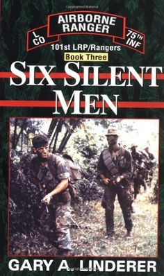 Six Silent Men...Book Three: 101st LRP / Rangers (Book 3) by Gary Linderer. $7.99. Publisher: Ivy Books (September 28, 1997). Series - 101st Lrp/Rangers (Book 3)