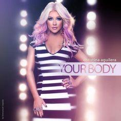 Christina Aguilera - Your Body Lyrics