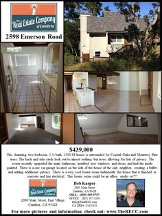 2598 Emerson Road $439,000 Private hideaway on Lodge Hill surrounded by Coastal Oaks and Monterey Pines.