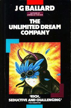 J. G. Ballard - the unlimited dream company