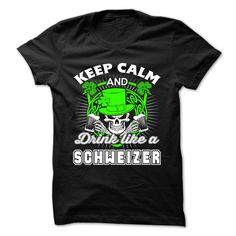 [Best Tshirt name origin] Keep calm and drink like a SCHWEIZER  Discount Best  CHWEIZER  Tshirt Guys Lady Hodie  TAG YOUR FRIEND SHARE and Get Discount Today Order now before we SELL OUT  Camping calm and drink like drink like a keep calm