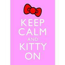 Keep Calm and Kitty On