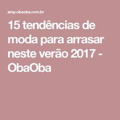 15 tendências de moda para arrasar neste verão 2017 - ObaOba
