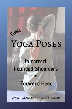 EASY Yoga Poses to correct rounded shoulders & forward head – Balance & Blessings - Yoga Fitness Posture Correction Exercises, Posture Exercises, Back Exercises, Forward Head Posture Correction, Exercises For Rounded Shoulders, Neck Stretches, Fitness Exercises, Better Posture, Bad Posture