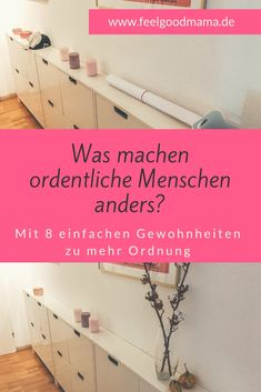 Mit 8 einfachen Gewohnheiten zu mehr Ordnung What do ordinary people do differently than chaotic? They have gotten used to routines and fixed processes. How you