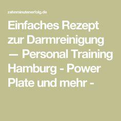 Einfaches Rezept zur Darmreinigung — Personal Training Hamburg - Power Plate und mehr -
