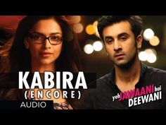 Kabira (Encore) Yeh Jawaani Hai Deewani Song (Audio)   Ranbir Kapoor, Deepika Padukone - YouTube