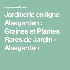 Jardinerie en ligne Alsagarden : Graines et Plantes Rares de Jardin - Alsagarden