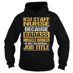 Awesome Tee For Icu Staff Nurse T Shirts, Hoodies. Check price ==► https://www.sunfrog.com/LifeStyle/Awesome-Tee-For-Icu-Staff-Nurse-93952257-Black-Hoodie.html?41382