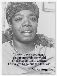 Maya Angelou is by far one of the most inspirational and empowering women to ever exist