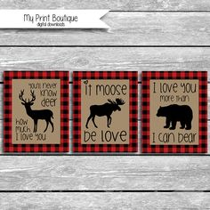 Buffalo Plaid I Love You More Than I can Bear Deer Moose Instant Download 8x10 Inch Digital JPG Lumberjack Nursery Baby Shower Printable by MyPrintBoutique on Etsy It moose be love, you'll never know DEER how much I love you, mountain lodge animal silhouettes