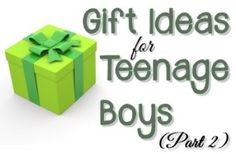 Gift Ideas for Pre-Teen and Teenage Boys - The Anti June Cleaver