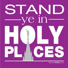 Stand Ye in Holy Places - the 2013 mutual theme. Click to get this word art in several colors.