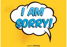 Comic Style Sorry Vector -   Here is a fun awesome way to say I am sorry to anyone. Hope you enjoy it!  - https://www.welovesolo.com/comic-style-sorry-vector/?utm_source=PN&utm_medium=weloveso80%40gmail.com&utm_campaign=SNAP%2Bfrom%2BWeLoveSoLo