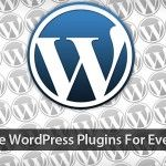 7 Basic Wordpress Plugins That Every Blog Should Have