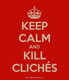 Stamp out that cliché – How clichés and jargon can ruin your writing - Writers Write