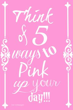 pink up your day!