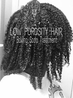 009:  Low Porosity Hair: Baking Soda Treatment