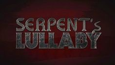 Composer Sean O'Bryan Smith releases SERPENT'S LULLABY amazing score!  Check out this final piece written for this award winning film.