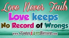 Love never fails. Bible Verses About Love, Bible Scriptures, Motivational Words, Inspirational Quotes, Happy New Year 2014, Love Your Wife, Famous Love Quotes, Blessed Quotes, Love Never Fails
