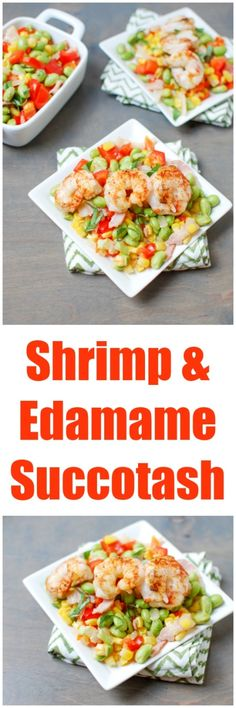 Bursting with summer flavors, this Shrimp and Edamame Succatash is a ...