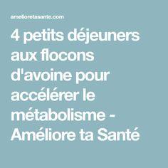 4 petits déjeuners aux flocons d'avoine pour accélérer le métabolisme - Améliore ta Santé